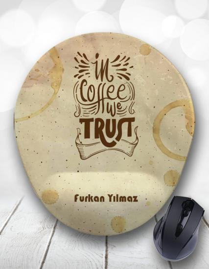 In Coffee We Trust Kişiye Özel Mouse Pad