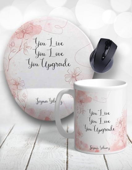 You Live You Love Kupa Bardak ve Mouse Pad